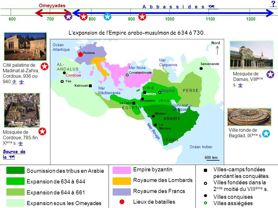 Soumission des tribus en Arabie Expansion de 634 à 644 Expansion de 644 à 661 Expansion sous les Omeyades Empire byzantin Royaume des Lombards Royaume