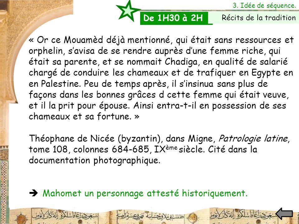3. Idée de séquence. « Or ce Mouamèd déjà mentionné, qui était sans ressources et orphelin, savisa de se rendre auprès dune femme riche, qui était sa