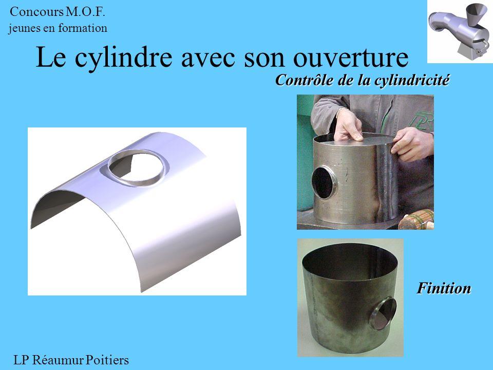 Contrôle de la cylindricité Finition Le cylindre avec son ouverture Concours M.O.F. jeunes en formation LP Réaumur Poitiers