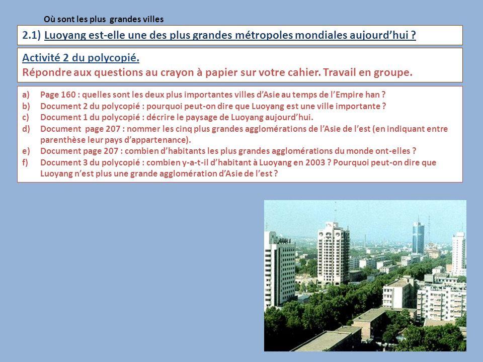 2.1) Luoyang est-elle une des plus grandes métropoles mondiales aujourdhui ? 12 Où sont les plus grandes villes Activité 2 du polycopié. Répondre aux