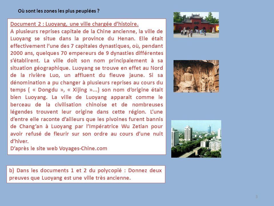 3 Où sont les zones les plus peuplées ? Document 2 : Luoyang, une ville chargée dhistoire. A plusieurs reprises capitale de la Chine ancienne, la vill