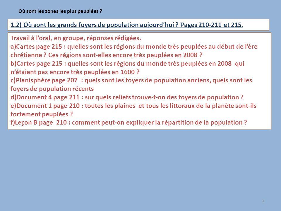 1.2) Où sont les grands foyers de population aujourdhui ? Pages 210-211 et 215. 7 Où sont les zones les plus peuplées ? Travail à loral, en groupe, ré