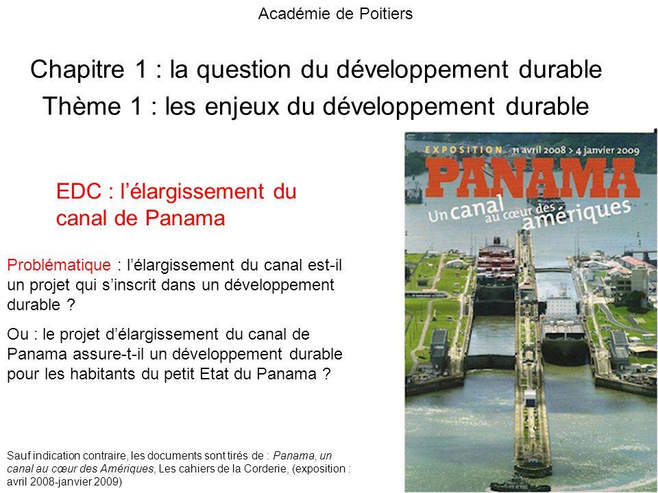 Chapitre 1 : la question du développement durable Thème 1 : les enjeux du développement durable EDC : lélargissement du canal de Panama Problématique