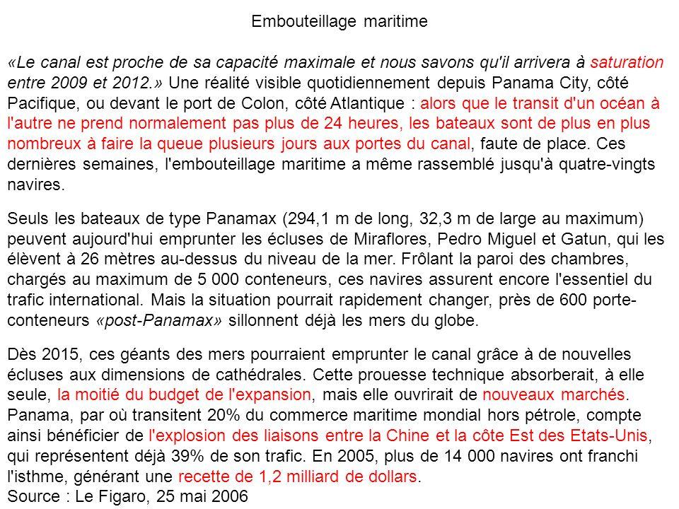 Embouteillage maritime «Le canal est proche de sa capacité maximale et nous savons qu'il arrivera à saturation entre 2009 et 2012.» Une réalité visibl