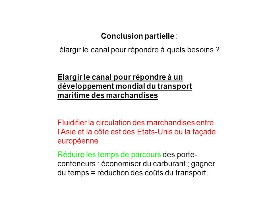Conclusion partielle : élargir le canal pour répondre à quels besoins ? Elargir le canal pour répondre à un développement mondial du transport maritim