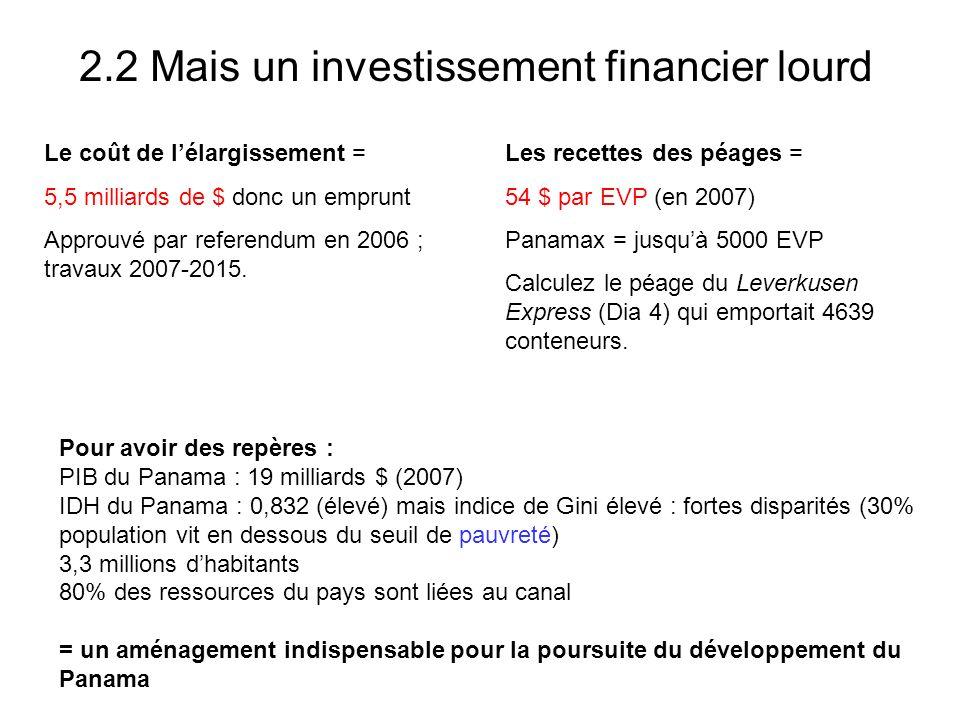2.2 Mais un investissement financier lourd Le coût de lélargissement = 5,5 milliards de $ donc un emprunt Approuvé par referendum en 2006 ; travaux 20