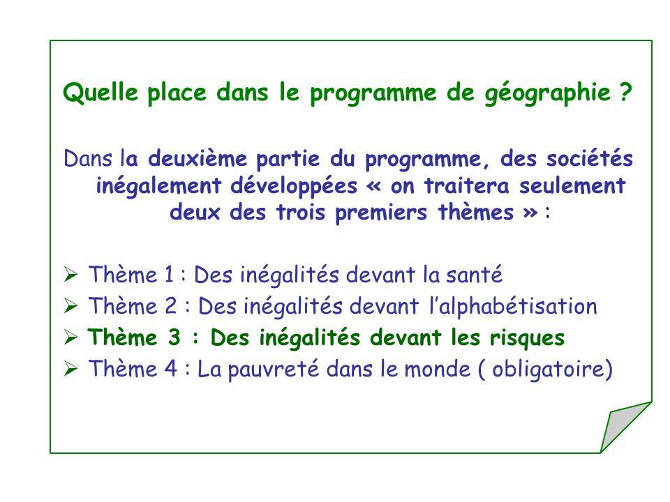Quelle place dans le programme de géographie ? Dans la deuxième partie du programme, des sociétés inégalement développées « on traitera seulement deux
