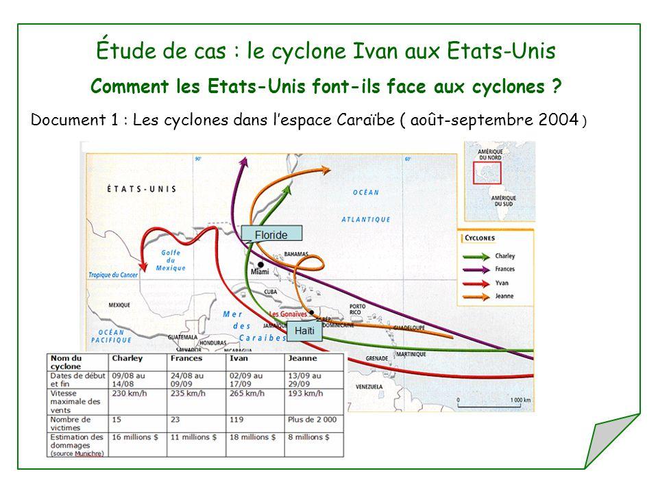 Étude de cas : le cyclone Ivan aux Etats-Unis Comment les Etats-Unis font-ils face aux cyclones ? Document 1 : Les cyclones dans lespace Caraïbe ( aoû