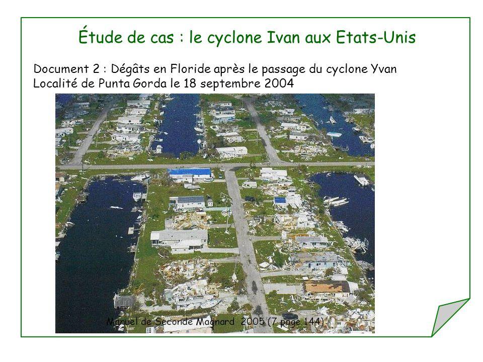 Étude de cas : le cyclone Ivan aux Etats-Unis Document 2 : Dégâts en Floride après le passage du cyclone Yvan Localité de Punta Gorda le 18 septembre