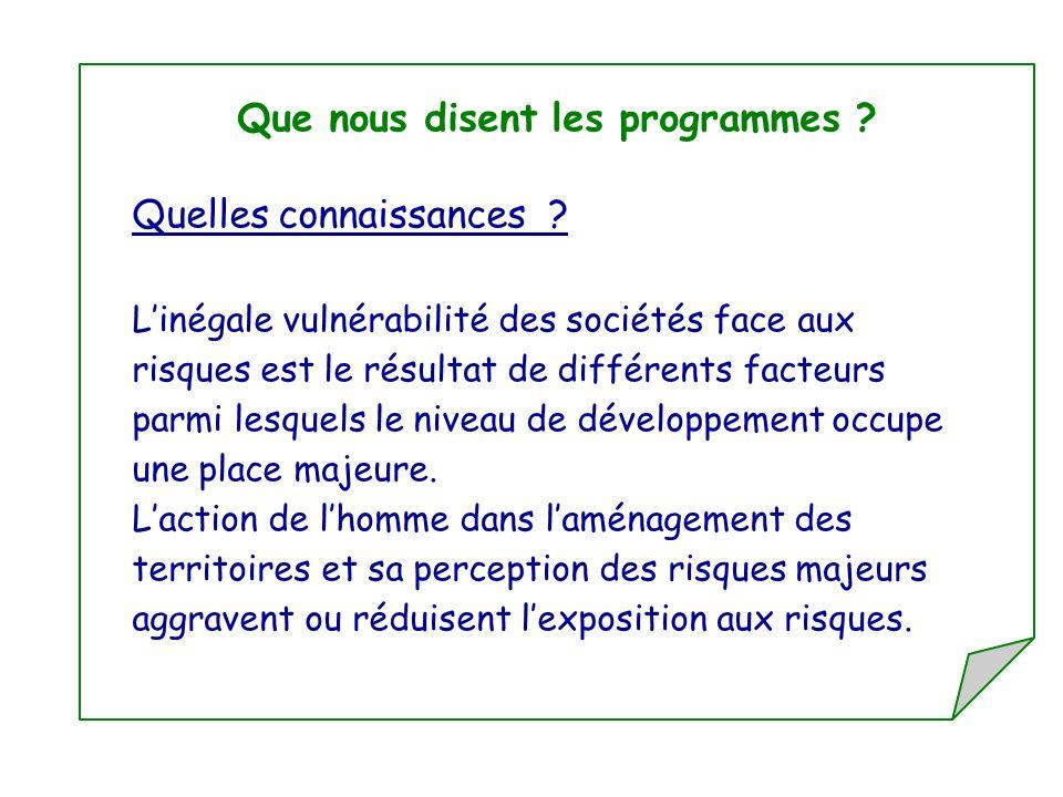 Que nous disent les programmes ? Quelles connaissances ? Linégale vulnérabilité des sociétés face aux risques est le résultat de différents facteurs p