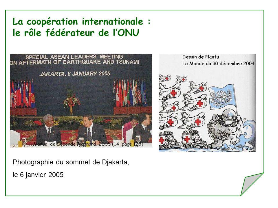 La coopération internationale : le rôle fédérateur de lONU Photographie du sommet de Djakarta, le 6 janvier 2005