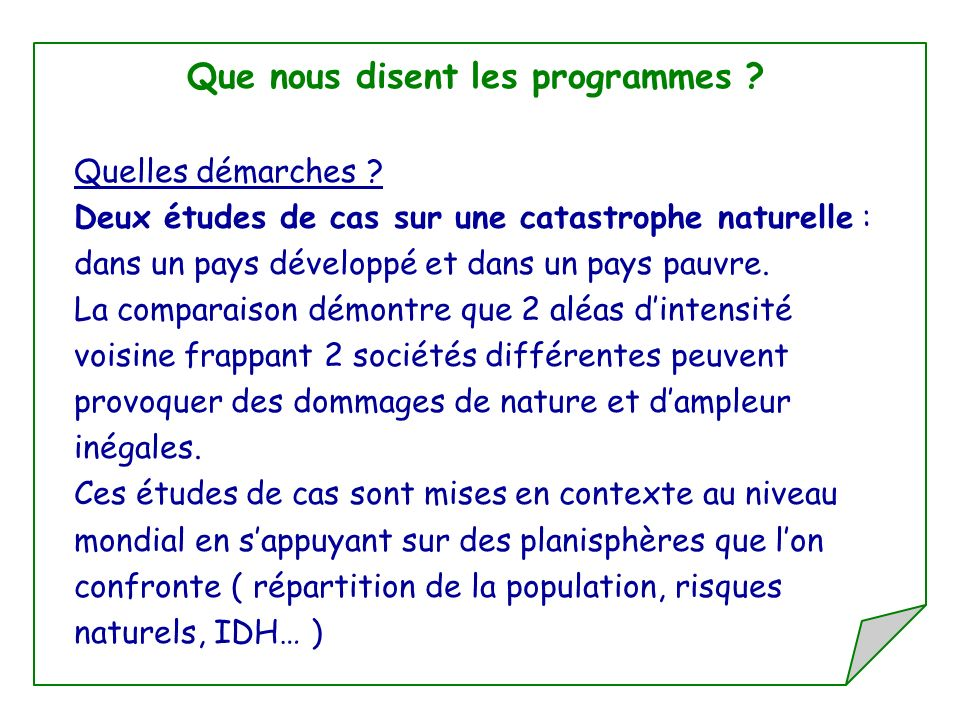 Que nous disent les programmes ? Quelles démarches ? Deux études de cas sur une catastrophe naturelle : dans un pays développé et dans un pays pauvre.