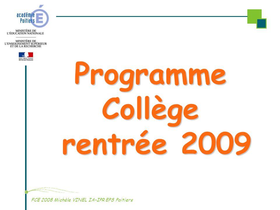 Programme Collège rentrée 2009 FCE 2008 Michèle VINEL IA-IPR EPS Poitiers