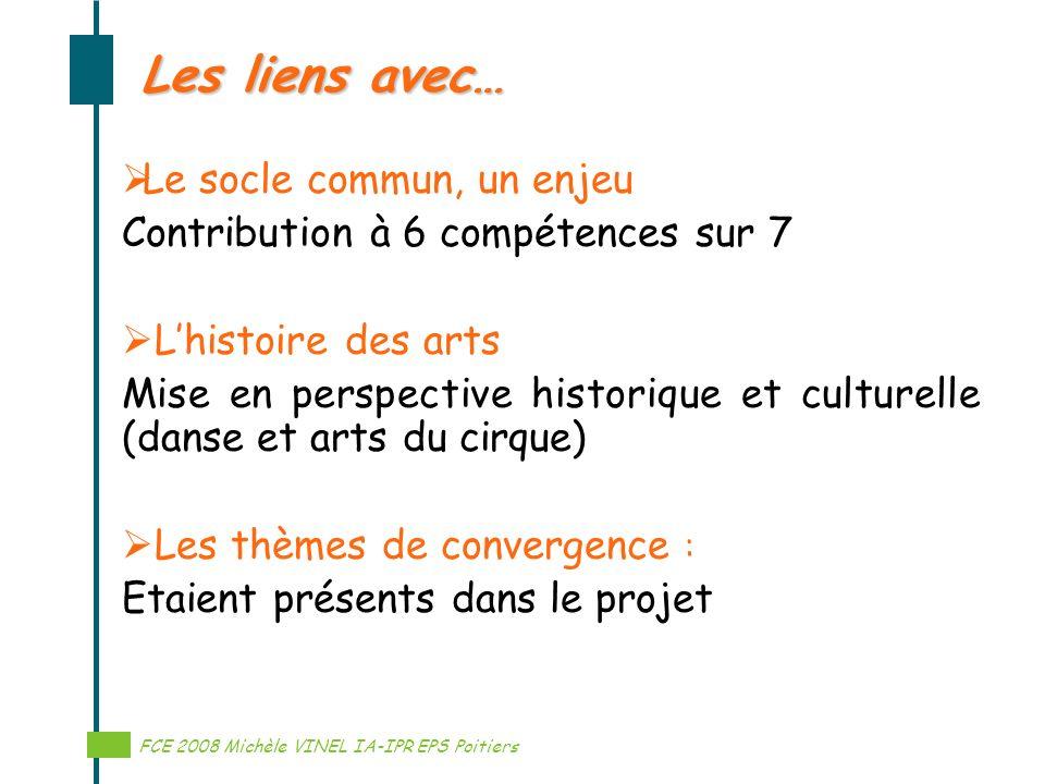 Réalisation Michèle VINEL IA-IPR EPS Les liens avec… Le socle commun, un enjeu Contribution à 6 compétences sur 7 Lhistoire des arts Mise en perspecti
