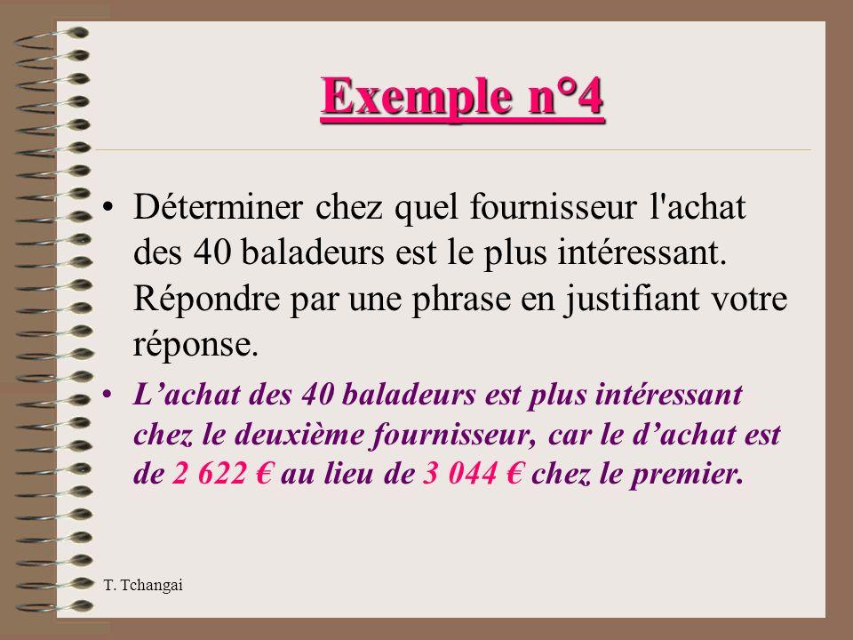 T. Tchangai Exemple n°4 Déterminer chez quel fournisseur l'achat des 40 baladeurs est le plus intéressant. Répondre par une phrase en justifiant votre