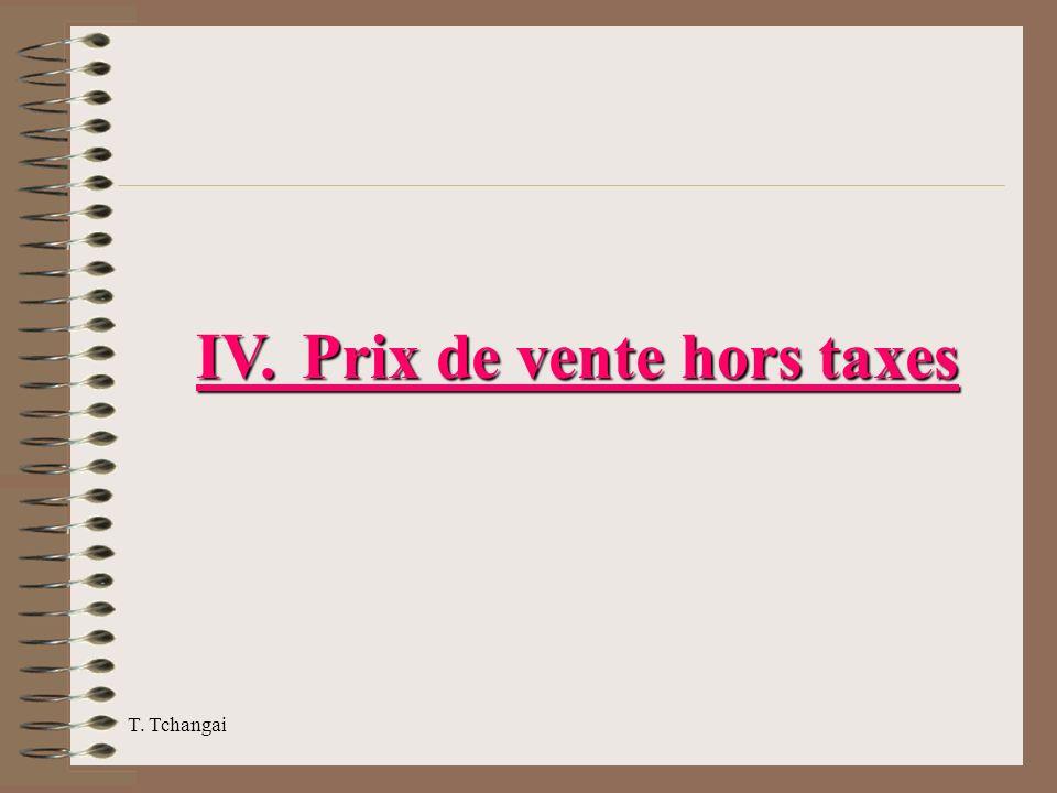 T. Tchangai IV. Prix de vente hors taxes