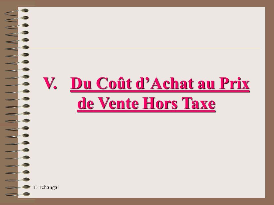 T. Tchangai V. Du Coût dAchat au Prix de Vente Hors Taxe