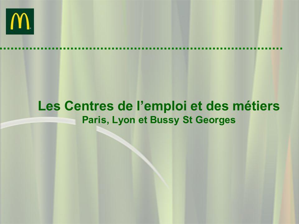 Les Centres de lemploi et des métiers Paris, Lyon et Bussy St Georges