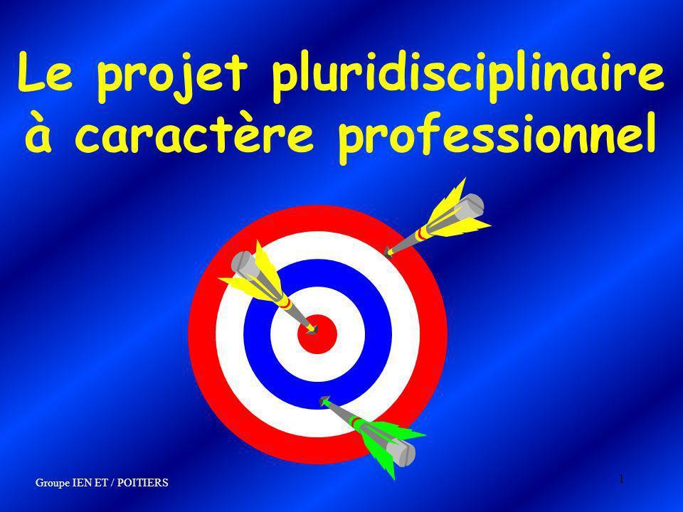 1 Le projet pluridisciplinaire à caractère professionnel Groupe IEN ET / POITIERS