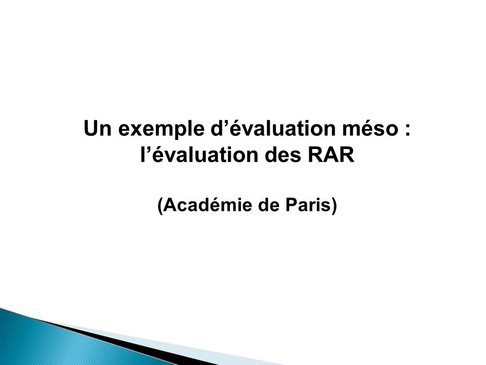 Un exemple dévaluation méso : lévaluation des RAR (Académie de Paris)
