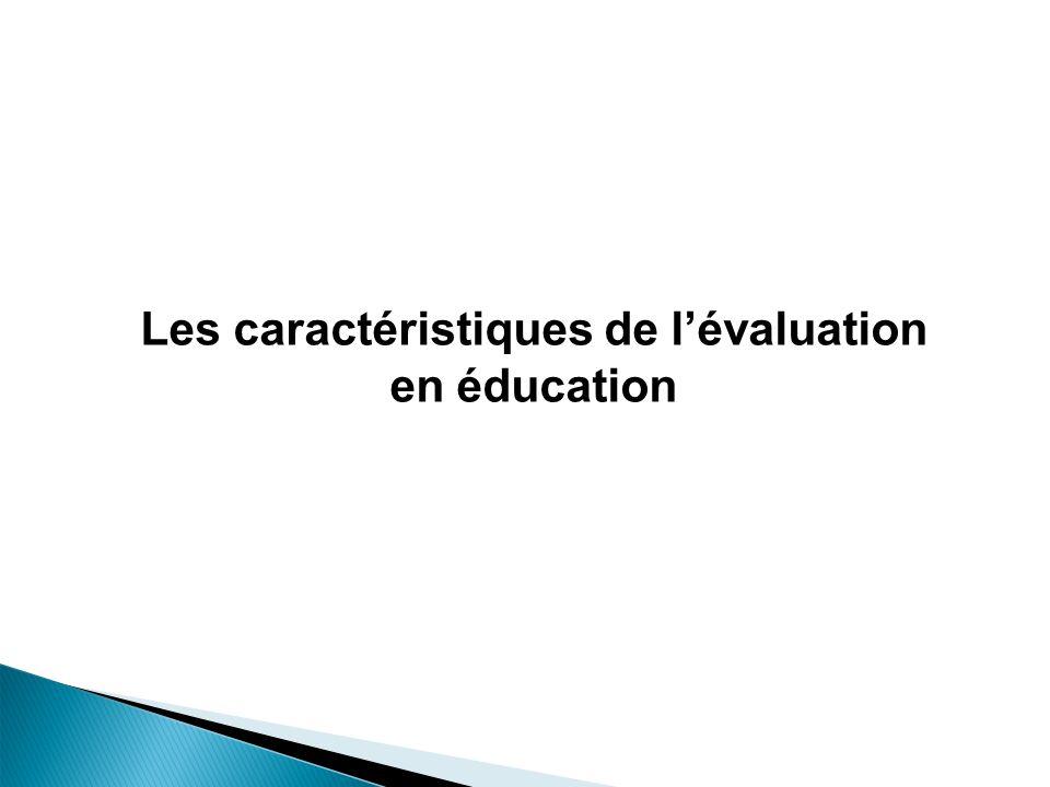 Les caractéristiques de lévaluation en éducation