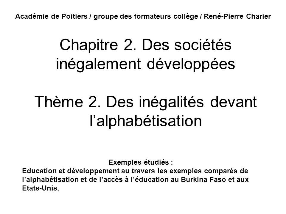 Chapitre 2. Des sociétés inégalement développées Thème 2. Des inégalités devant lalphabétisation Exemples étudiés : Education et développement au trav