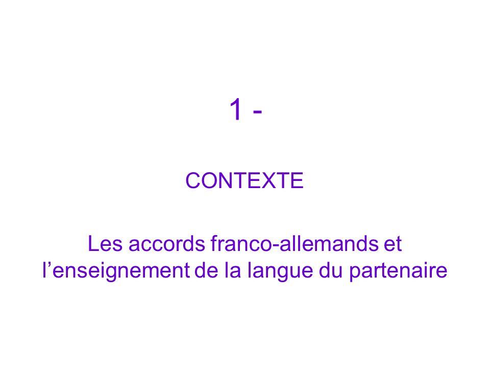 1 - CONTEXTE Les accords franco-allemands et lenseignement de la langue du partenaire