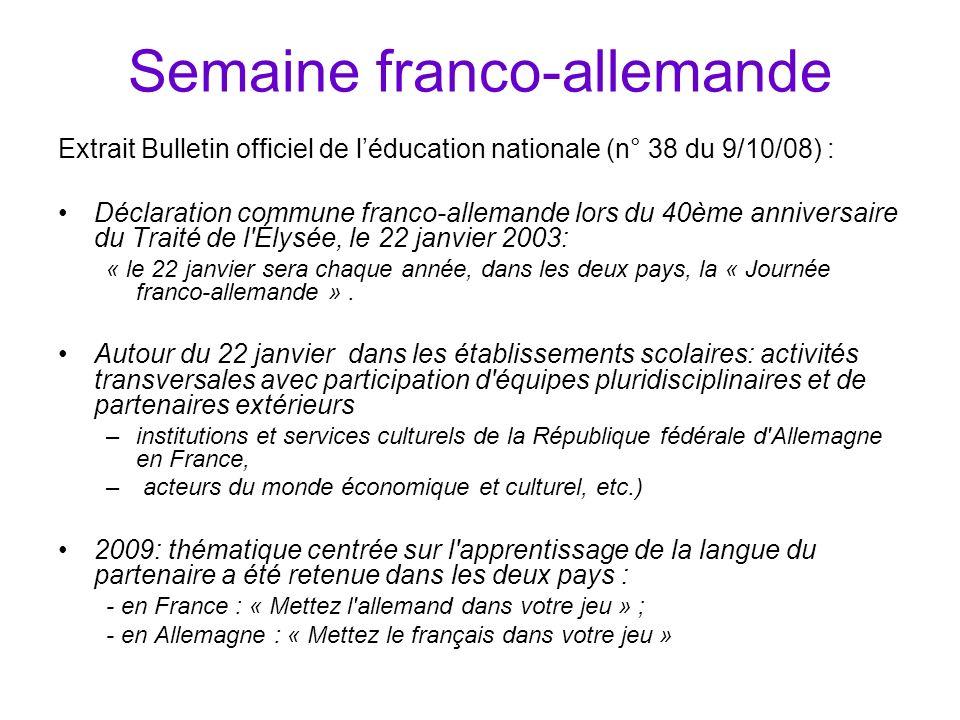 Semaine franco-allemande Extrait Bulletin officiel de léducation nationale (n° 38 du 9/10/08) : Déclaration commune franco-allemande lors du 40ème ann