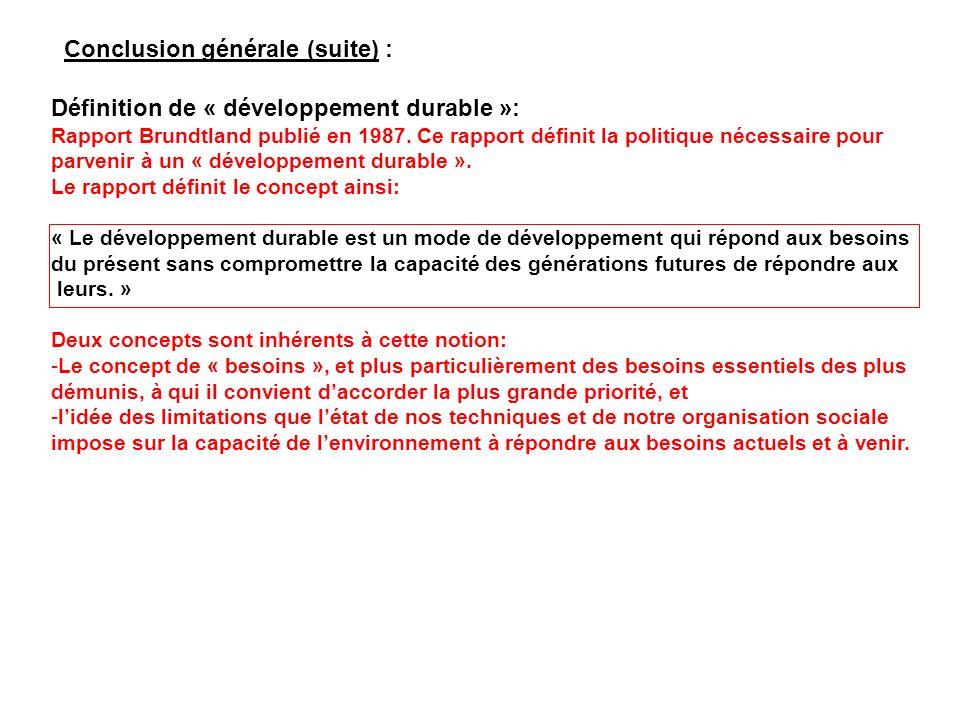 Définition de « développement durable »: Rapport Brundtland publié en 1987. Ce rapport définit la politique nécessaire pour parvenir à un « développem