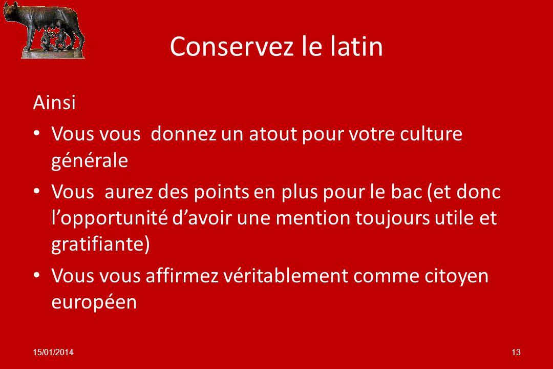 Conservez le latin Ainsi Vous vous donnez un atout pour votre culture générale Vous aurez des points en plus pour le bac (et donc lopportunité davoir