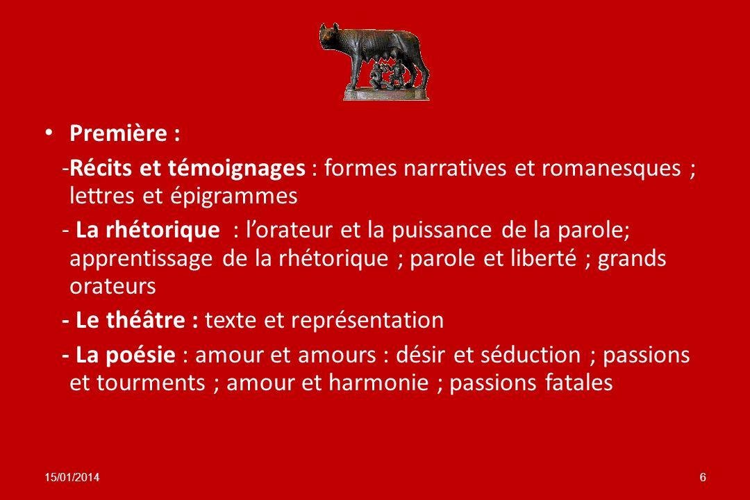 Première : -Récits et témoignages : formes narratives et romanesques ; lettres et épigrammes - La rhétorique : lorateur et la puissance de la parole;