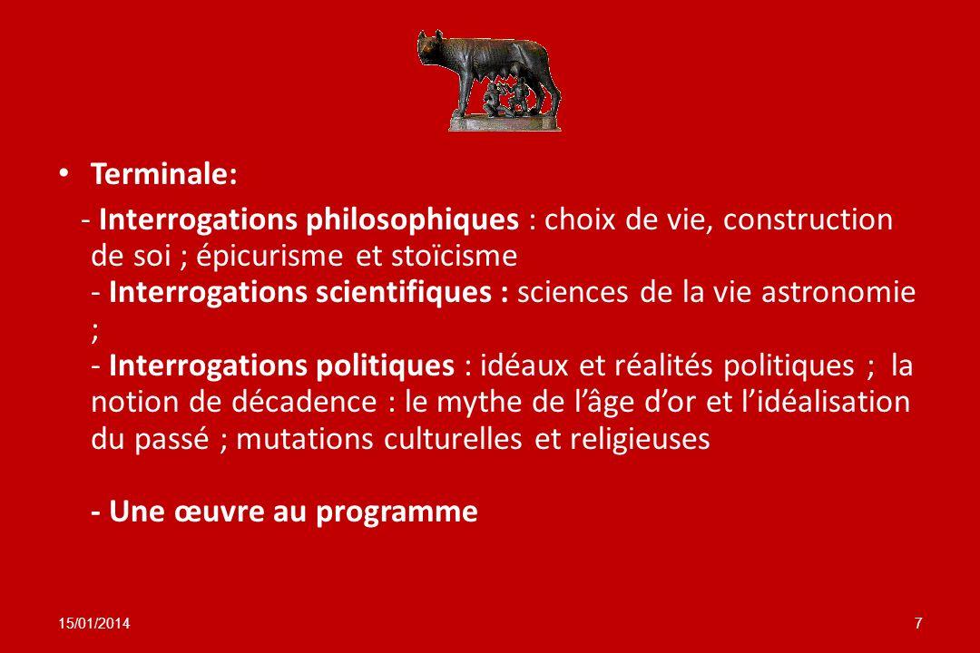 Terminale: - Interrogations philosophiques : choix de vie, construction de soi ; épicurisme et stoïcisme - Interrogations scientifiques : sciences de