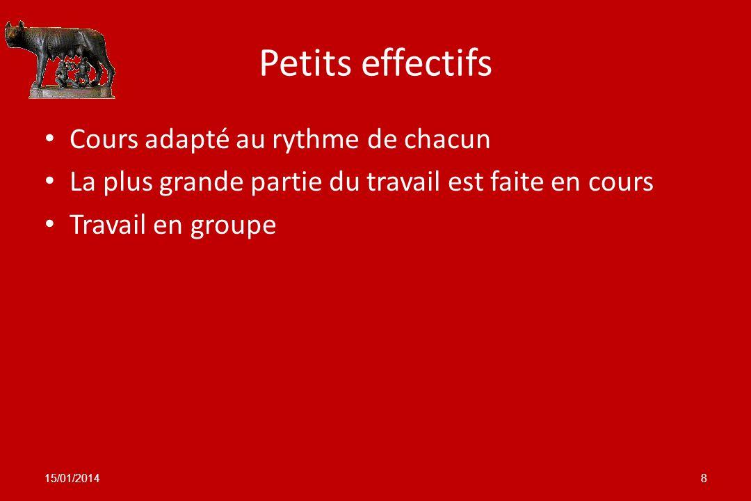 Petits effectifs Cours adapté au rythme de chacun La plus grande partie du travail est faite en cours Travail en groupe 15/01/20148