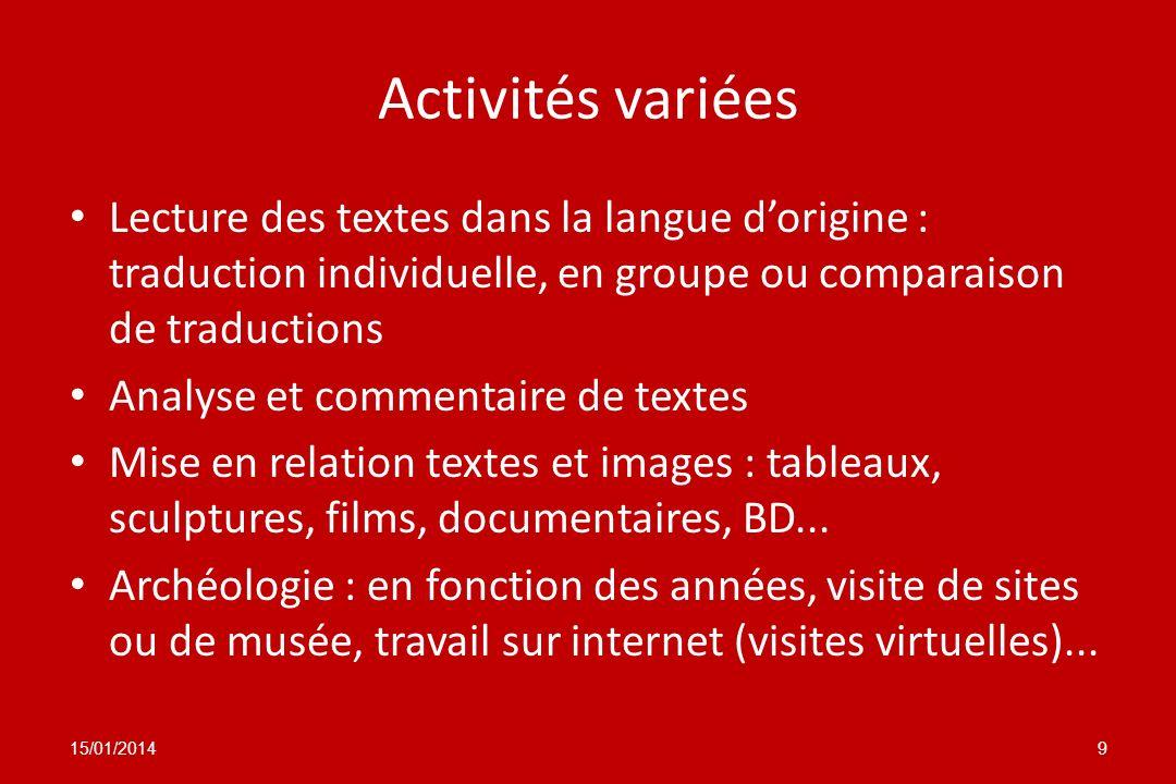 Activités variées Lecture des textes dans la langue dorigine : traduction individuelle, en groupe ou comparaison de traductions Analyse et commentaire