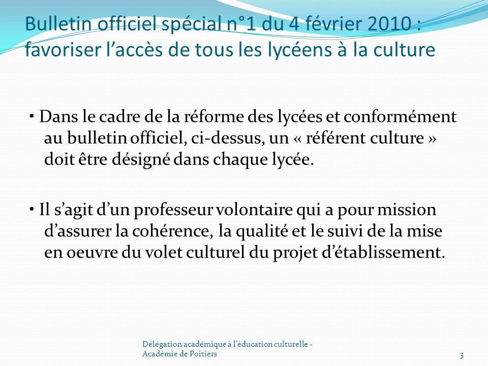 Bulletin officiel spécial n°1 du 4 février 2010 : favoriser laccès de tous les lycéens à la culture Dans le cadre de la réforme des lycées et conformé