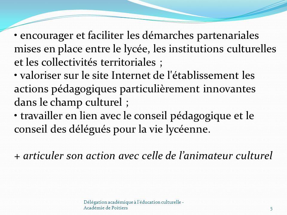 encourager et faciliter les démarches partenariales mises en place entre le lycée, les institutions culturelles et les collectivités territoriales ; v