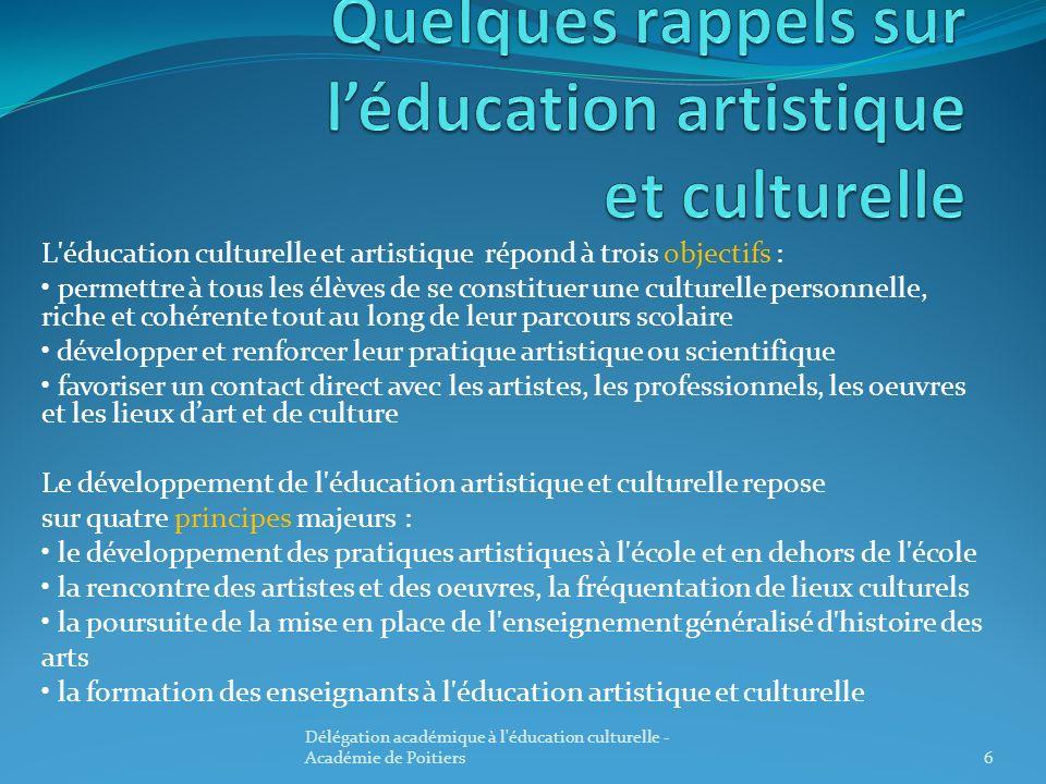 L'éducation culturelle et artistique répond à trois objectifs : permettre à tous les élèves de se constituer une culturelle personnelle, riche et cohé