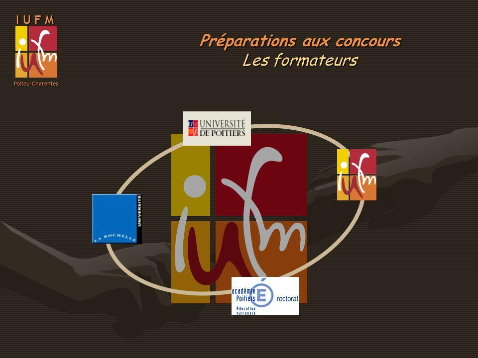 I U F M Poitou-Charentes Préparations aux concours Les formateurs