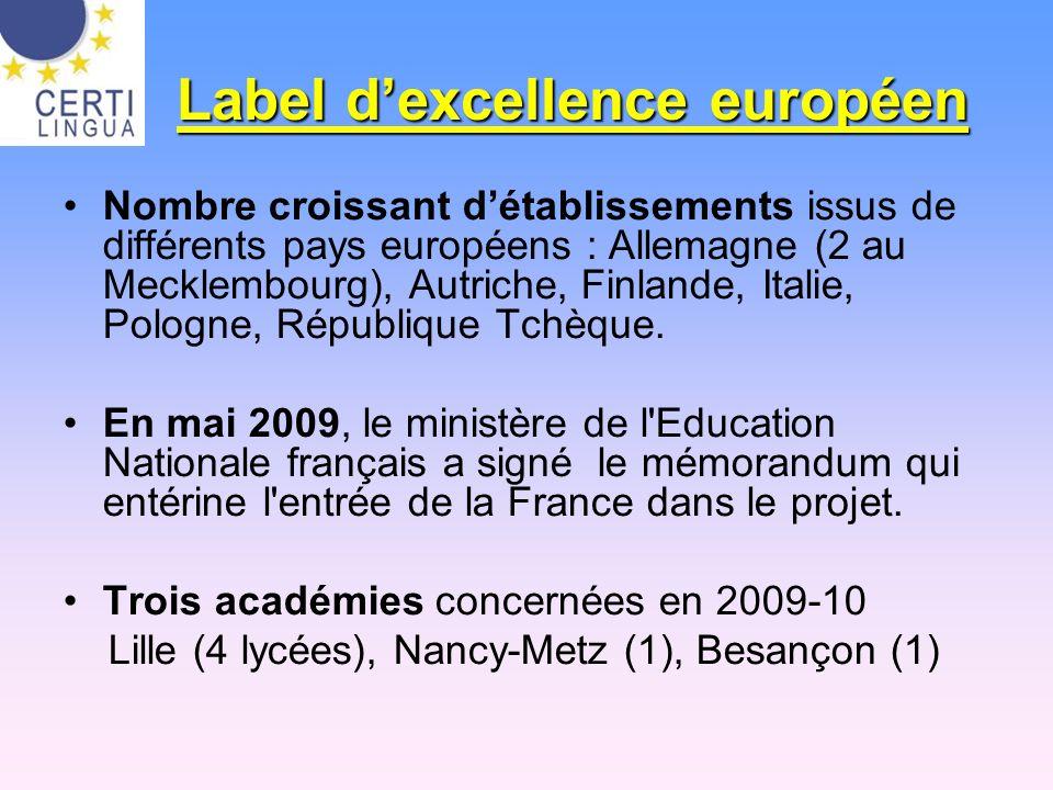 Label dexcellence européen Nombre croissant détablissements issus de différents pays européens : Allemagne (2 au Mecklembourg), Autriche, Finlande, It