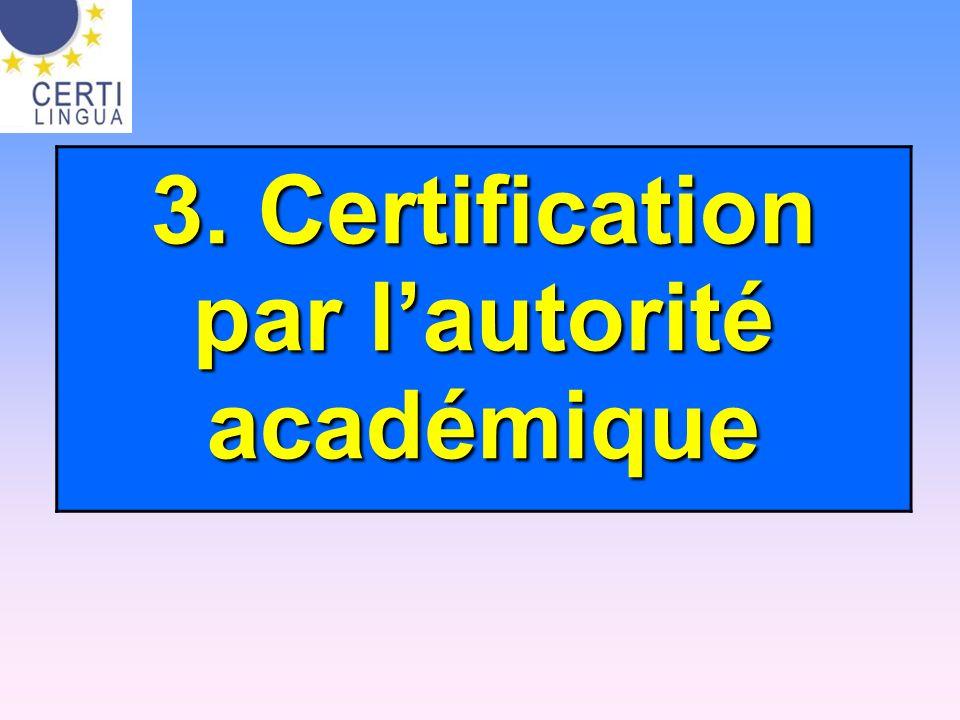 3. Certification par lautorité académique