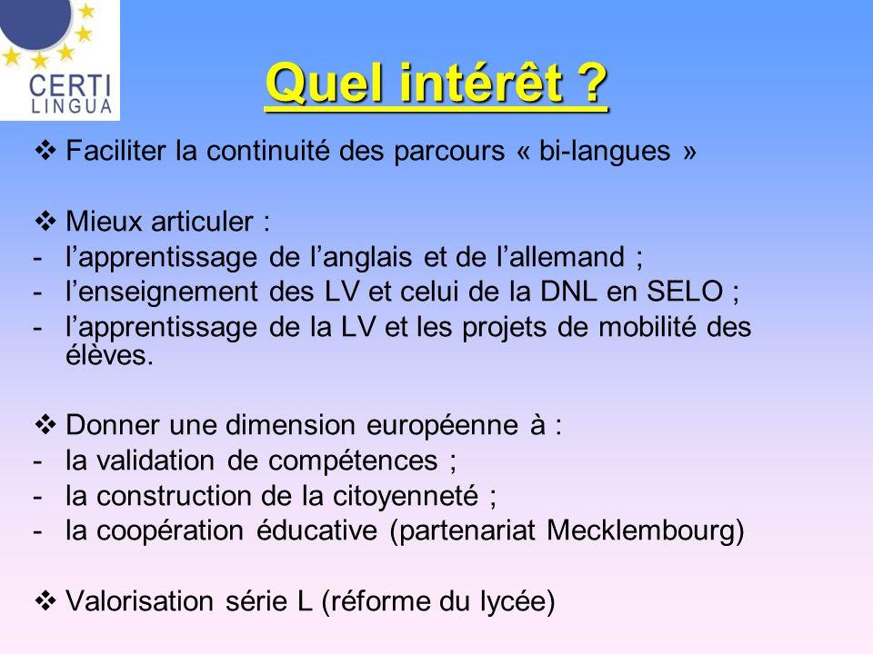 Quel intérêt ? Faciliter la continuité des parcours « bi-langues » Mieux articuler : -lapprentissage de langlais et de lallemand ; -lenseignement des