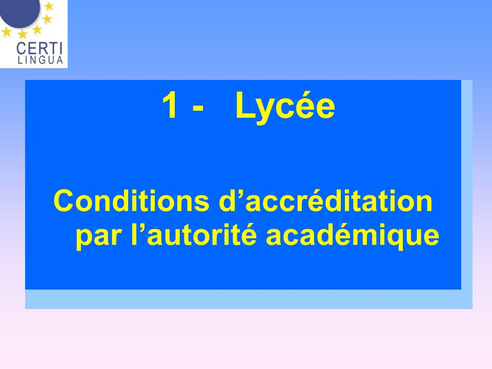 1 - Lycée Conditions daccréditation par lautorité académique