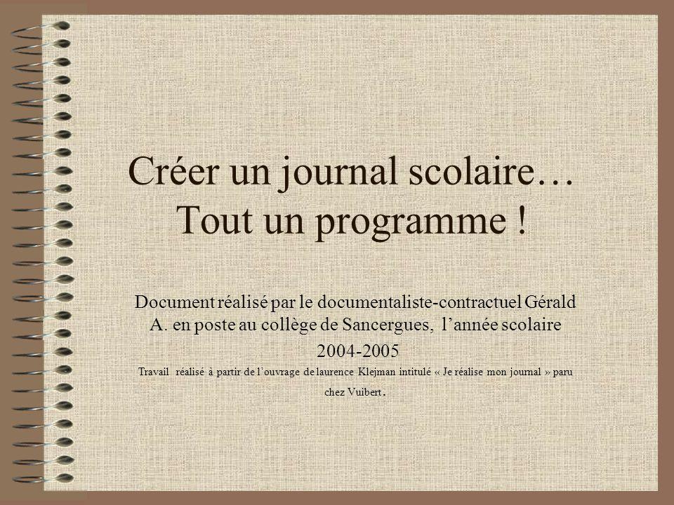 Créer un journal scolaire… Tout un programme ! Document réalisé par le documentaliste-contractuel Gérald A. en poste au collège de Sancergues, lannée