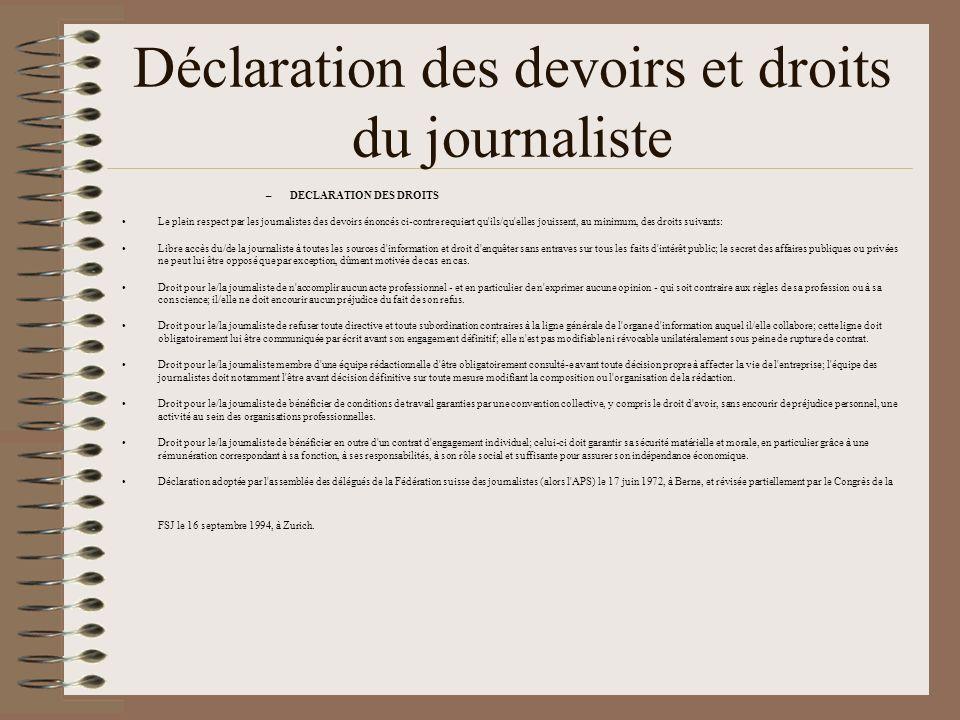 Déclaration des devoirs et droits du journaliste –DECLARATION DES DROITS Le plein respect par les journalistes des devoirs énoncés ci-contre requiert