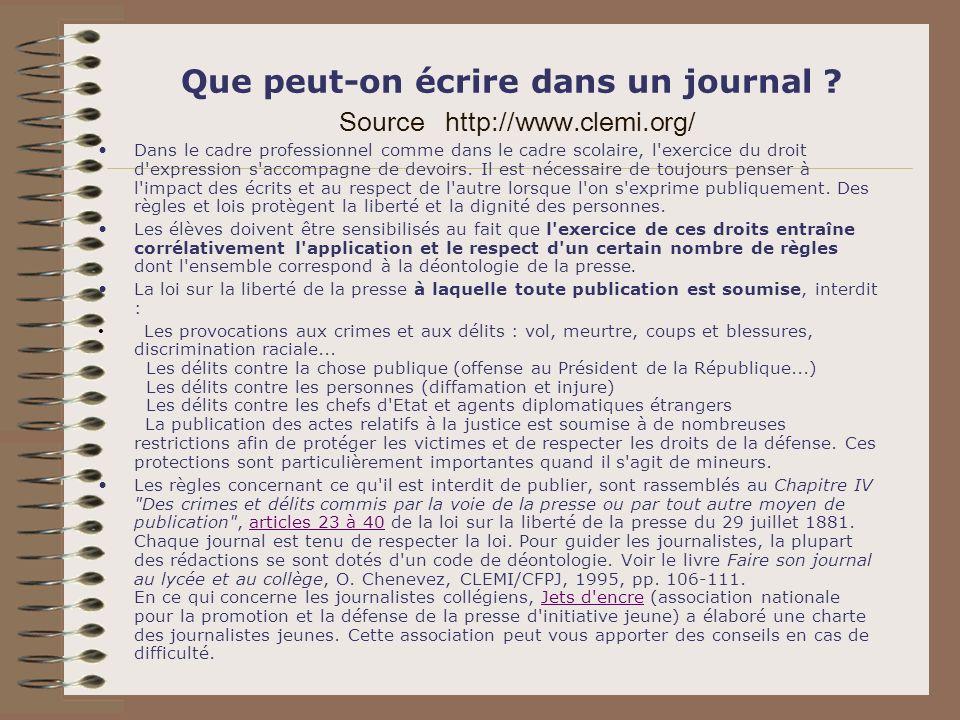 Que peut-on écrire dans un journal ? Source http://www.clemi.org/ Dans le cadre professionnel comme dans le cadre scolaire, l'exercice du droit d'expr