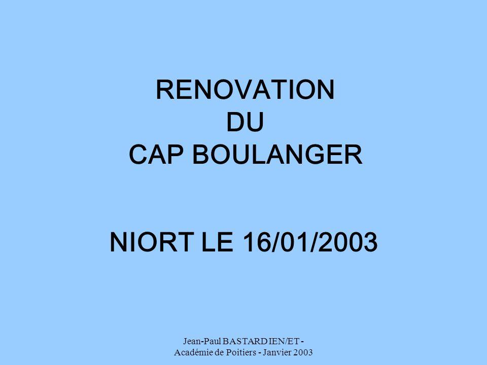 Jean-Paul BASTARD IEN/ET - Académie de Poitiers - Janvier 2003 RENOVATION DU CAP BOULANGER NIORT LE 16/01/2003