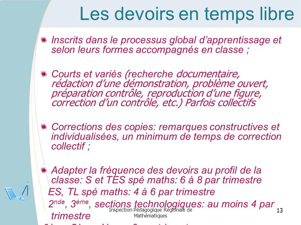 Les devoirs en temps libre Inscrits dans le processus global dapprentissage et selon leurs formes accompagnés en classe ; Courts et variés ( recherche