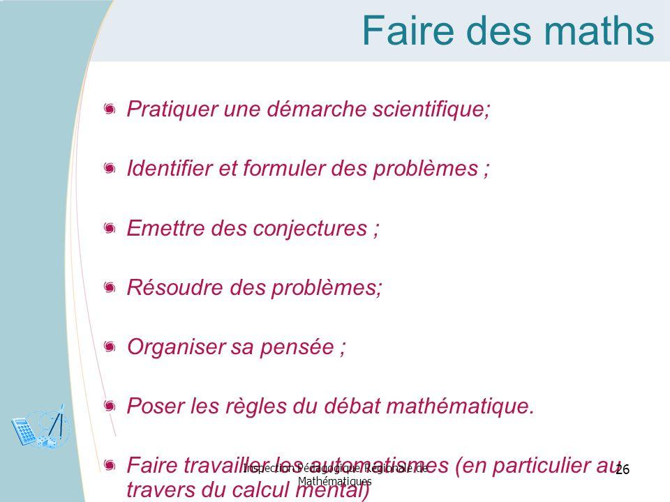 Faire des maths Pratiquer une démarche scientifique; Identifier et formuler des problèmes ; Emettre des conjectures ; Résoudre des problèmes; Organise
