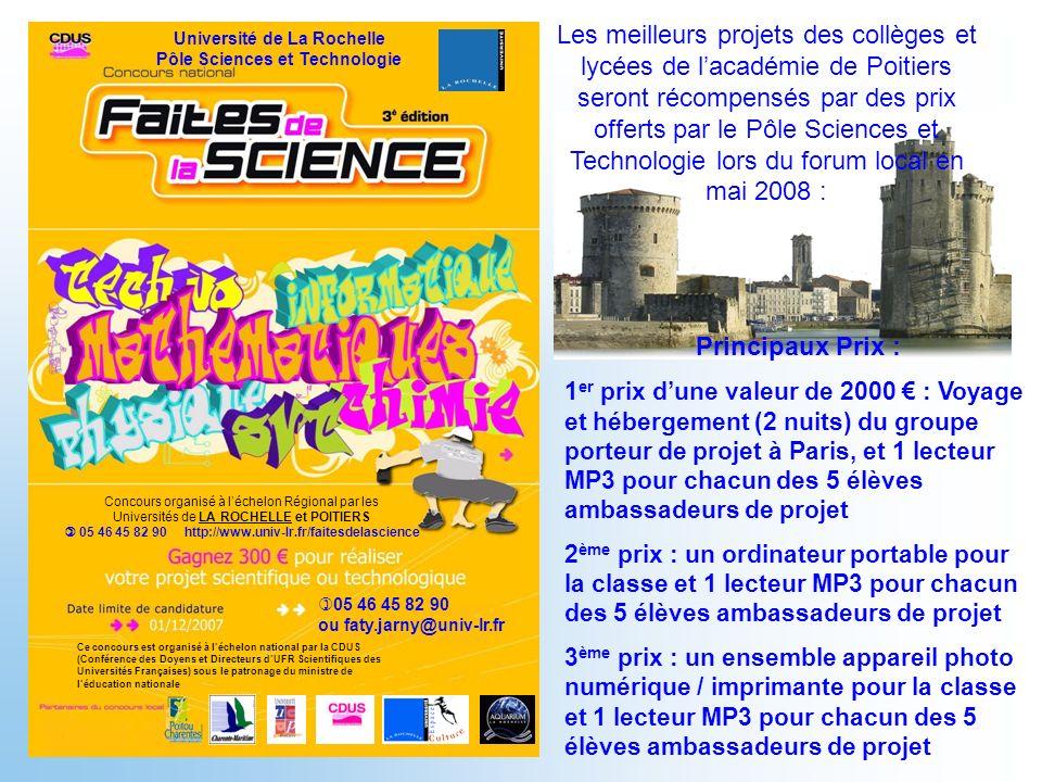 Principaux Prix : 1 er prix dune valeur de 2000 : Voyage et hébergement (2 nuits) du groupe porteur de projet à Paris, et 1 lecteur MP3 pour chacun de