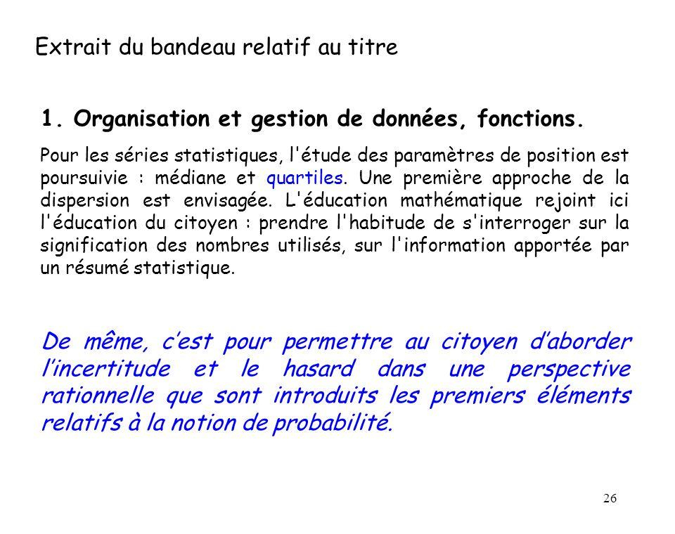 26 Extrait du bandeau relatif au titre 1. Organisation et gestion de données, fonctions. Pour les séries statistiques, l'étude des paramètres de posit